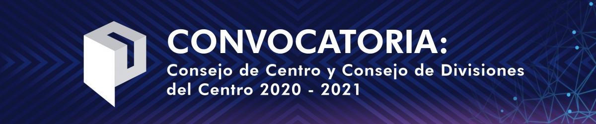 Convocatoria Consejos de Centro y Divisionales 2020-2021
