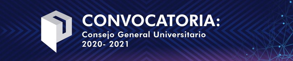 Convocatoria Consejo General Universitario 2020 - 2021