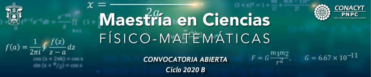 Maestría en Ciencias Físico Matemáticas (MCFM) Convocatoria 2020 B