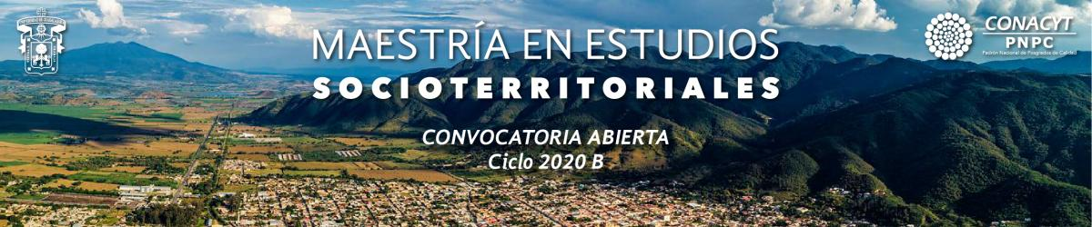 Maestría en Estudios Socioterritoriales (MEST) Convocatoria 2020 B