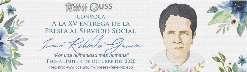 """XV Entrega de la Presea al Servicio Social Irene Robledo García """"Por una humanidad más humana"""""""