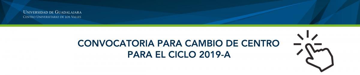 Convocatoria para cambio de centro para el ciclo 2019-A