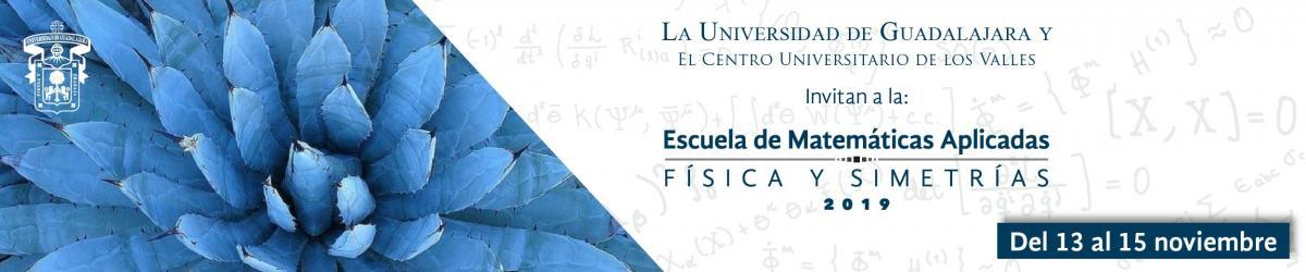 "Escuela de Matemáticas Aplicadas ""Física y Simetrías"""